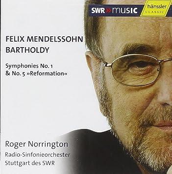 メンデルスゾーン: 交響曲第1番、第5番「宗教改革」 (Felix Mendelssohn Bartholdy : Symphonies No.1 & No.5 ''Reformation'' / Roger Norrington, Radio-Sinfonieorchester Stuttgart des SWR) [輸入盤]