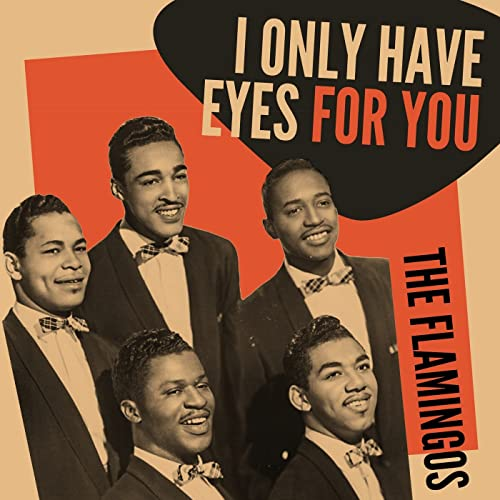 Amazon Music - The FlamingosのI Only Have Eyes for You - Amazon.co.jp